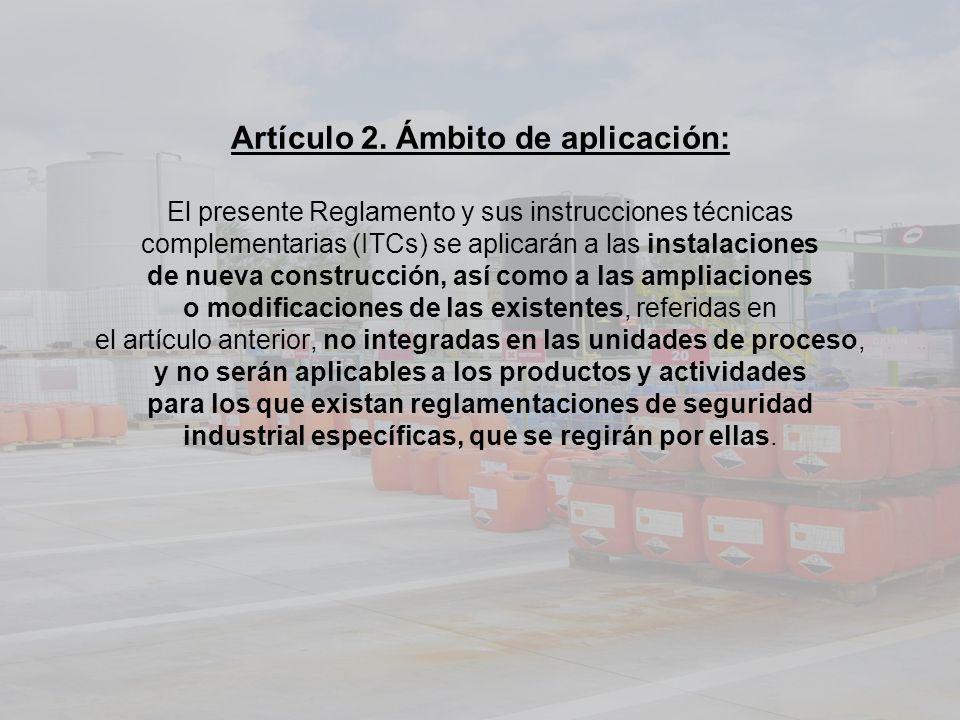 Artículo 2. Ámbito de aplicación: El presente Reglamento y sus instrucciones técnicas complementarias (ITCs) se aplicarán a las instalaciones de nueva