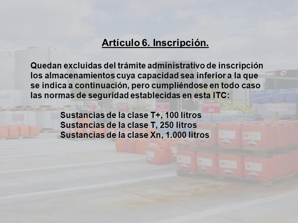 Artículo 6. Inscripción. Quedan excluidas del trámite administrativo de inscripción los almacenamientos cuya capacidad sea inferior a la que se indica