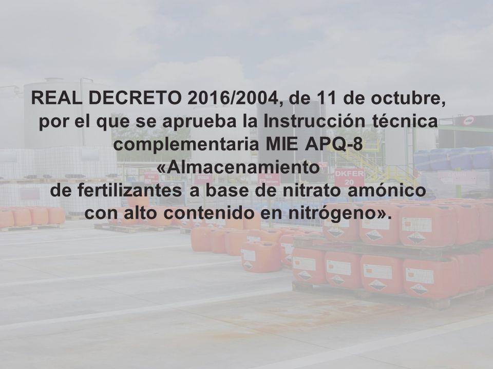 REAL DECRETO 2016/2004, de 11 de octubre, por el que se aprueba la Instrucción técnica complementaria MIE APQ-8 «Almacenamiento de fertilizantes a bas