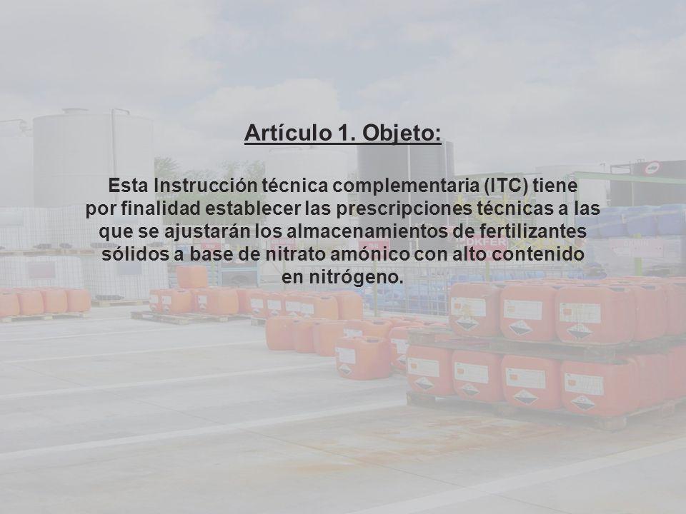 Artículo 1. Objeto: Esta Instrucción técnica complementaria (ITC) tiene por finalidad establecer las prescripciones técnicas a las que se ajustarán lo