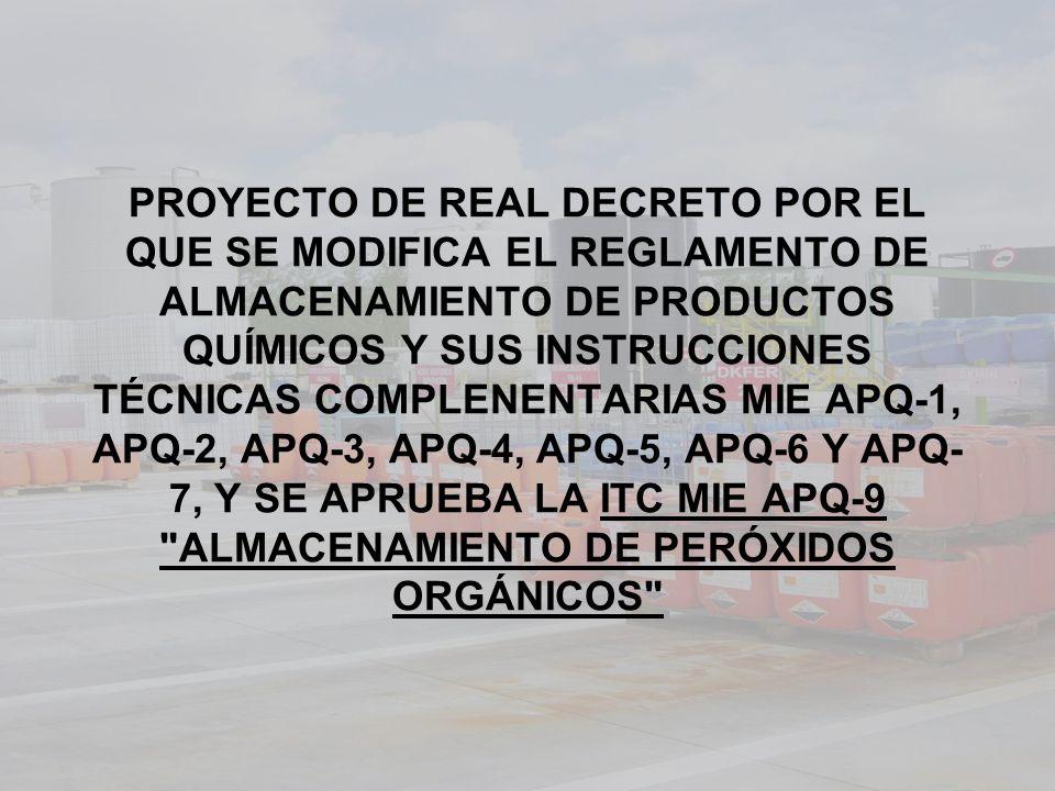 PROYECTO DE REAL DECRETO POR EL QUE SE MODIFICA EL REGLAMENTO DE ALMACENAMIENTO DE PRODUCTOS QUÍMICOS Y SUS INSTRUCCIONES TÉCNICAS COMPLENENTARIAS MIE