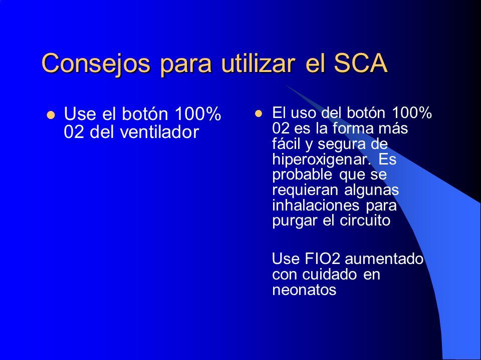 Consejos para utilizar el SCA Use el botón 100% 02 del ventilador El uso del botón 100% 02 es la forma más fácil y segura de hiperoxigenar. Es probabl