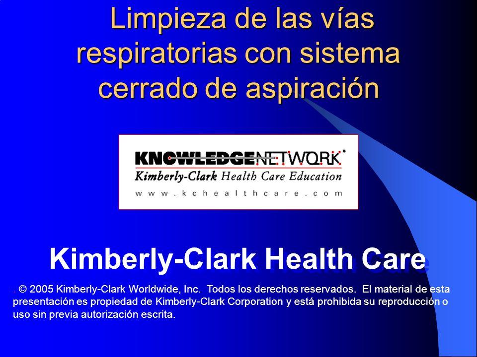 . © 2005 Kimberly-Clark Worldwide, Inc. Todos los derechos reservados. El material de esta presentación es propiedad de Kimberly-Clark Corporation y e