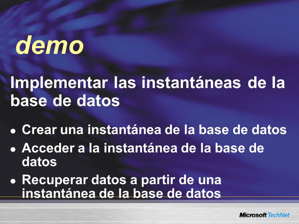 Demo Implementar las instantáneas de la base de datos Crear una instantánea de la base de datos Acceder a la instantánea de la base de datos Recuperar