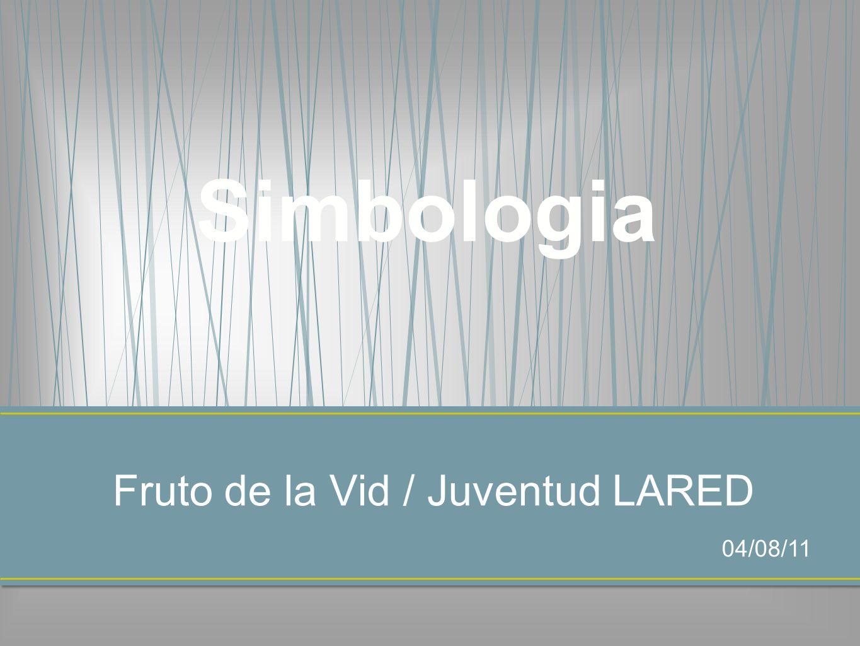 Fruto de la Vid / Juventud LARED Simbologia 04/08/11