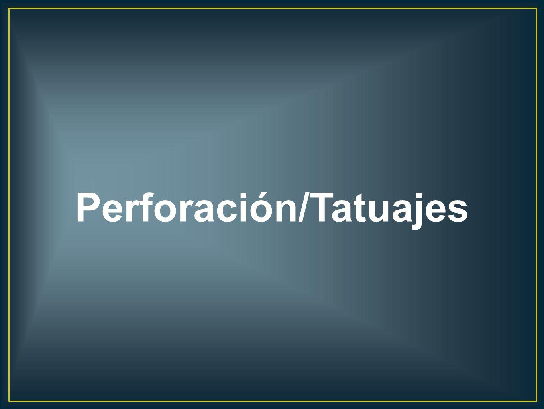Perforación/Tatuajes