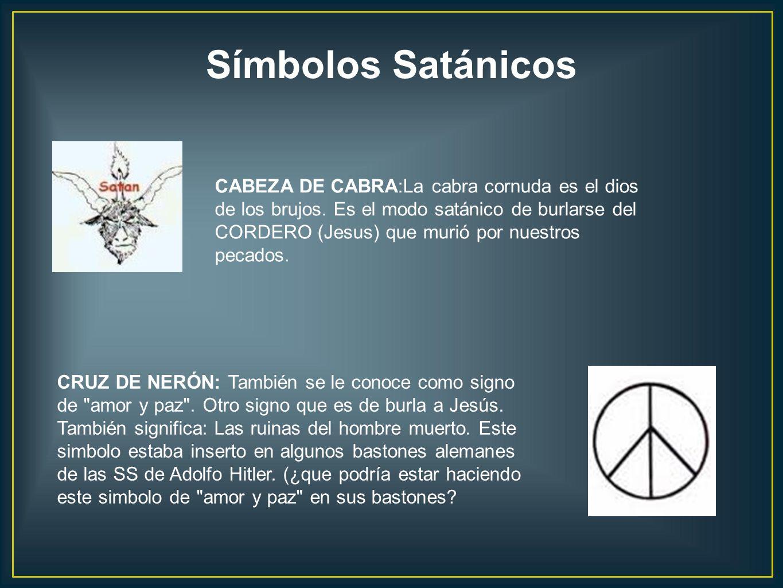 CABEZA DE CABRA:La cabra cornuda es el dios de los brujos. Es el modo satánico de burlarse del CORDERO (Jesus) que murió por nuestros pecados. CRUZ DE