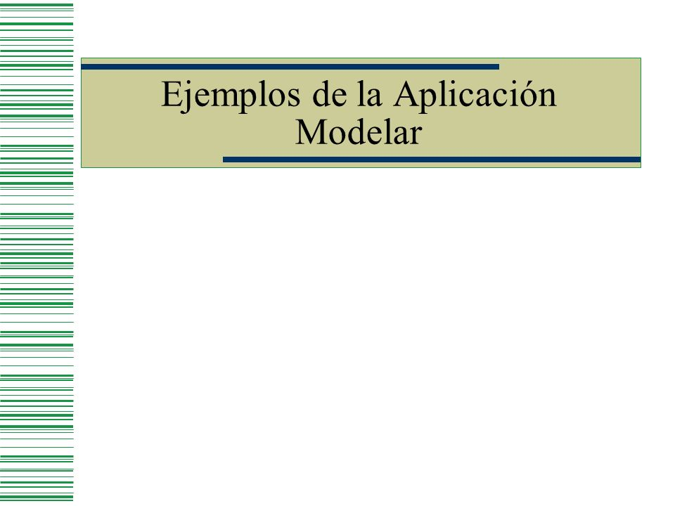 Ejemplos de la Aplicación Modelar