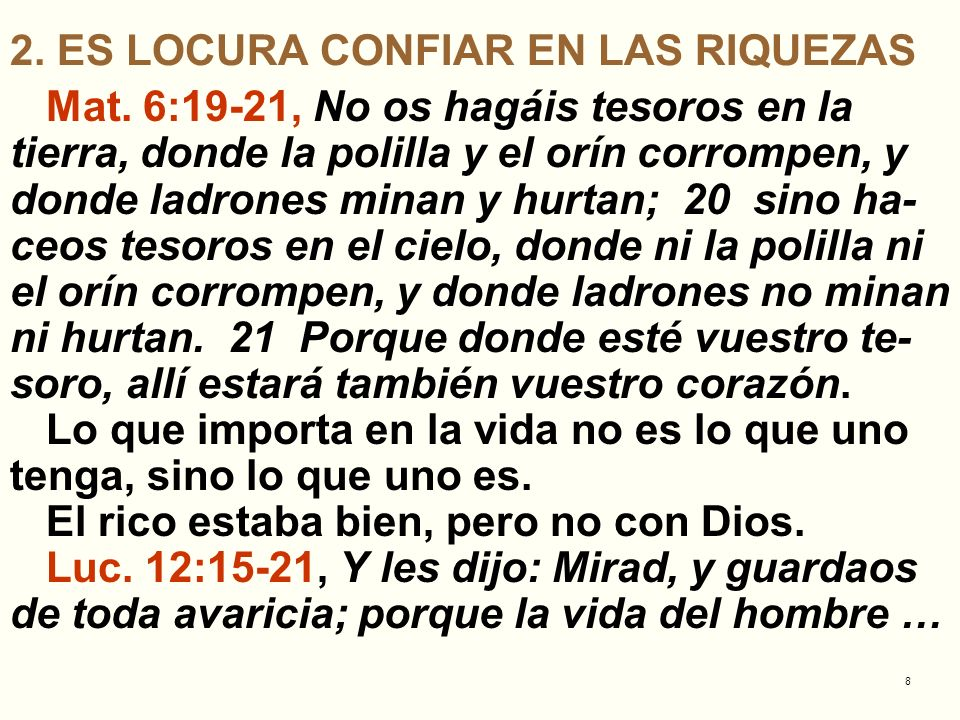 9 16 También les refirió una parábola, diciendo: La heredad de un hombre rico había produci- do mucho.