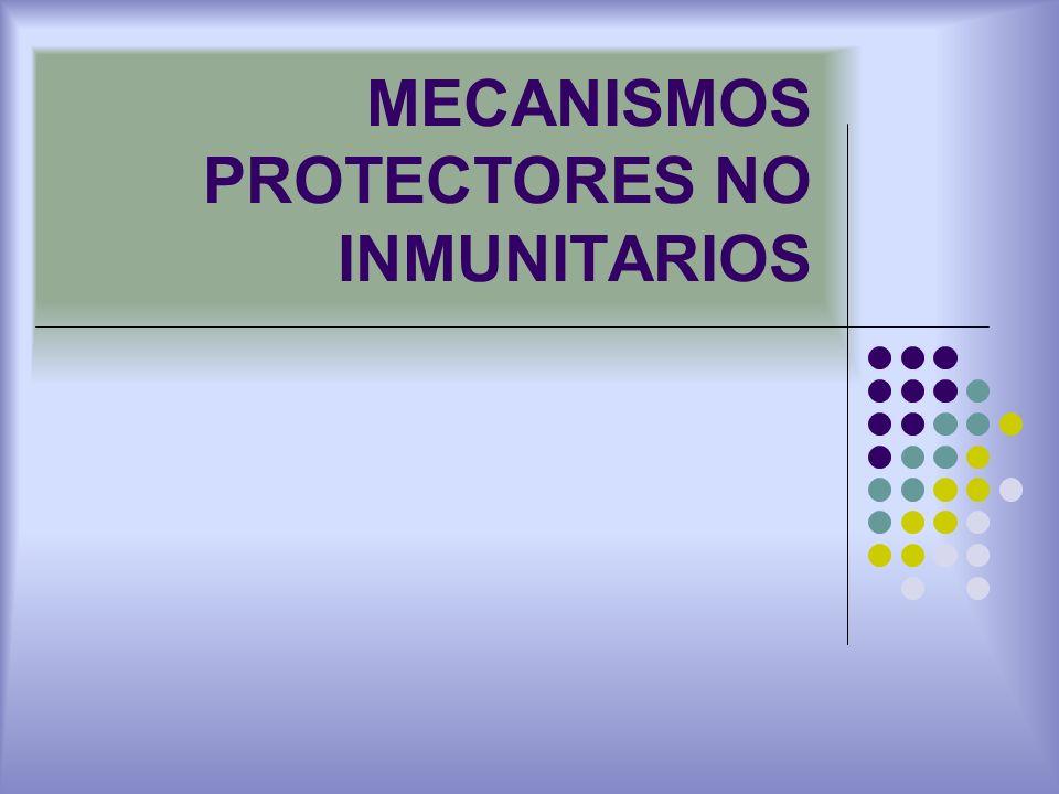 MECANISMOS PROTECTORES NO INMUNITARIOS