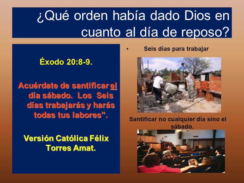 ¿Qué orden había dado Dios en cuanto al día de reposo? Éxodo 20:8-9. Acuérdate de santificar el día sábado. Los Seis días trabajarás y harás todas tus