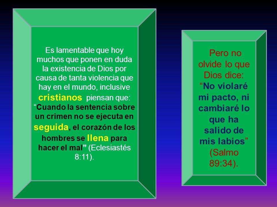 Es lamentable que hoy muchos que ponen en duda la existencia de Dios por causa de tanta violencia que hay en el mundo, inclusive cristianos piensan qu