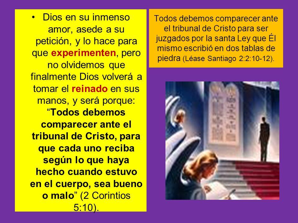 Todos debemos comparecer ante el tribunal de Cristo para ser juzgados por la santa Ley que Él mismo escribió en dos tablas de piedra (Léase Santiago 2