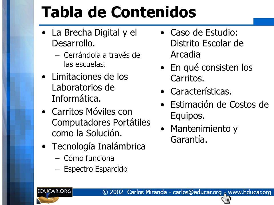 © 2002 Carlos Miranda - carlos@educar.org - www.Educar.org Características de los Carritos Capacidad de hasta 36 Laptops en un solo carro.