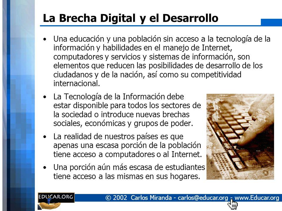 © 2002 Carlos Miranda - carlos@educar.org - www.Educar.org Tabla de Contenidos La Brecha Digital y el Desarrollo. –Cerrándola a través de las escuelas