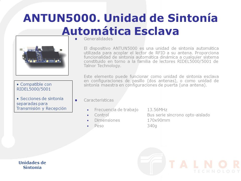 ATUSP5000.Unidad de sintonía Automática Maestra Unidades de Sintonía Generalidades El dispositivo ANTUN5000 es una unidad de sintonía automática utilizada para acoplar el lector de RFID a su antena.