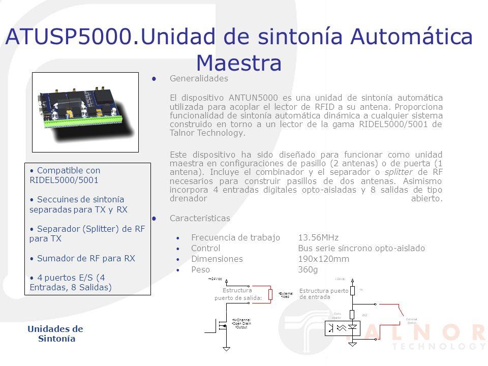 ATUSP5000.Unidad de sintonía Automática Maestra Unidades de Sintonía Generalidades El dispositivo ANTUN5000 es una unidad de sintonía automática utili