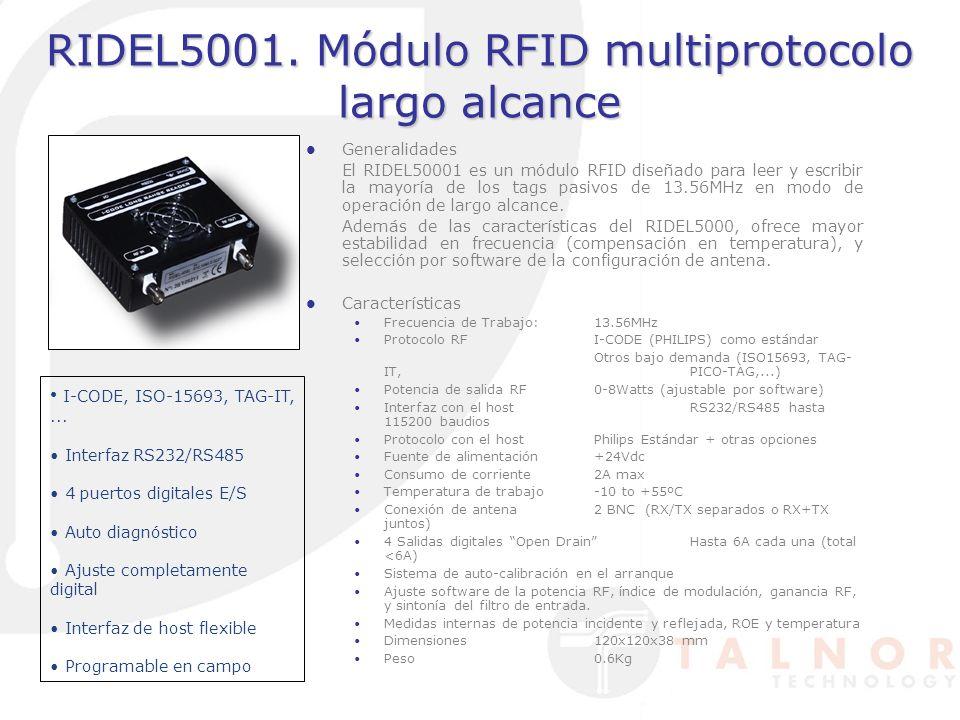 RIDEL5001. Módulo RFID multiprotocolo largo alcance Generalidades El RIDEL50001 es un módulo RFID diseñado para leer y escribir la mayoría de los tags