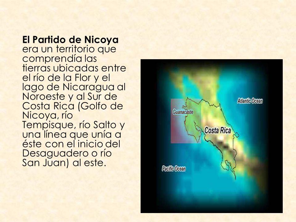 El Partido de Nicoya era un territorio que comprendía las tierras ubicadas entre el río de la Flor y el lago de Nicaragua al Noroeste y al Sur de Cost
