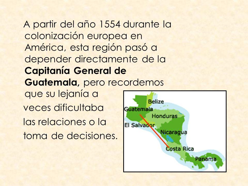 A partir del año 1554 durante la colonización europea en América, esta región pasó a depender directamente de la Capitanía General de Guatemala, pero