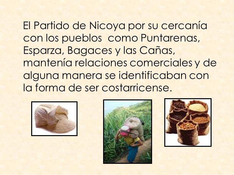 El Partido de Nicoya por su cercanía con los pueblos como Puntarenas, Esparza, Bagaces y las Cañas, mantenía relaciones comerciales y de alguna manera