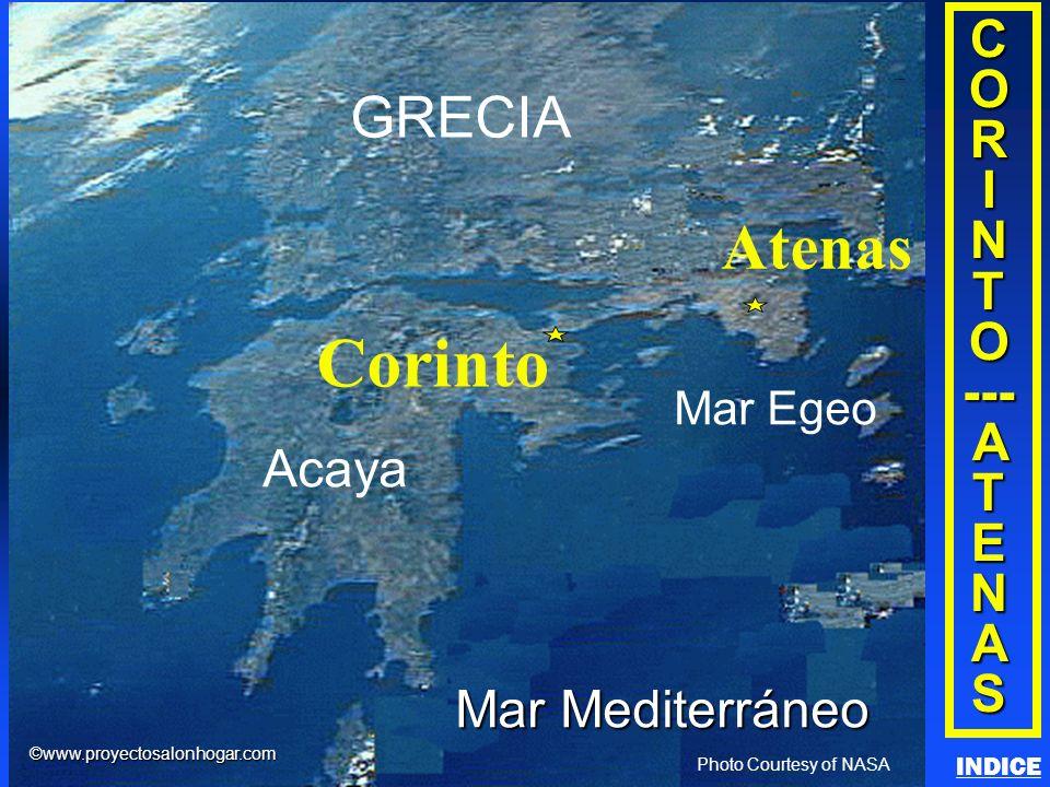 Click to add title Click to add textClick to add text C O R I N T O --- A T E N A S Acaya Corinto GRECIA Mar Egeo Atenas Mar Mediterráneo Photo Courtesy of NASA ©www.proyectosalonhogar.com Corinth/Athens INDICE