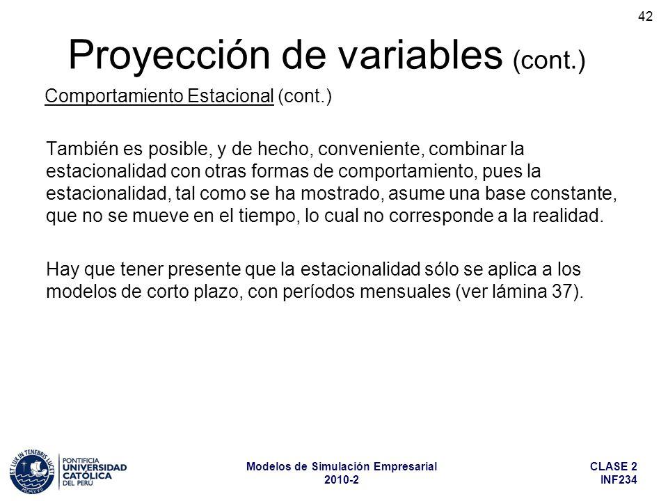 CLASE 2 INF234 Modelos de Simulación Empresarial 2010-2 42 También es posible, y de hecho, conveniente, combinar la estacionalidad con otras formas de