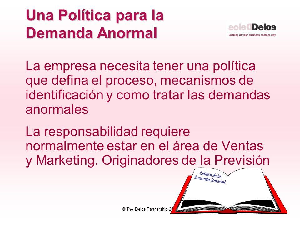 29 © The Delos Partnership 2003 Una Política para la Demanda Anormal La empresa necesita tener una política que defina el proceso, mecanismos de ident