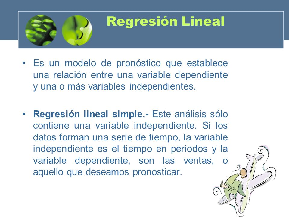 Regresión Lineal Es un modelo de pronóstico que establece una relación entre una variable dependiente y una o más variables independientes. Regresión