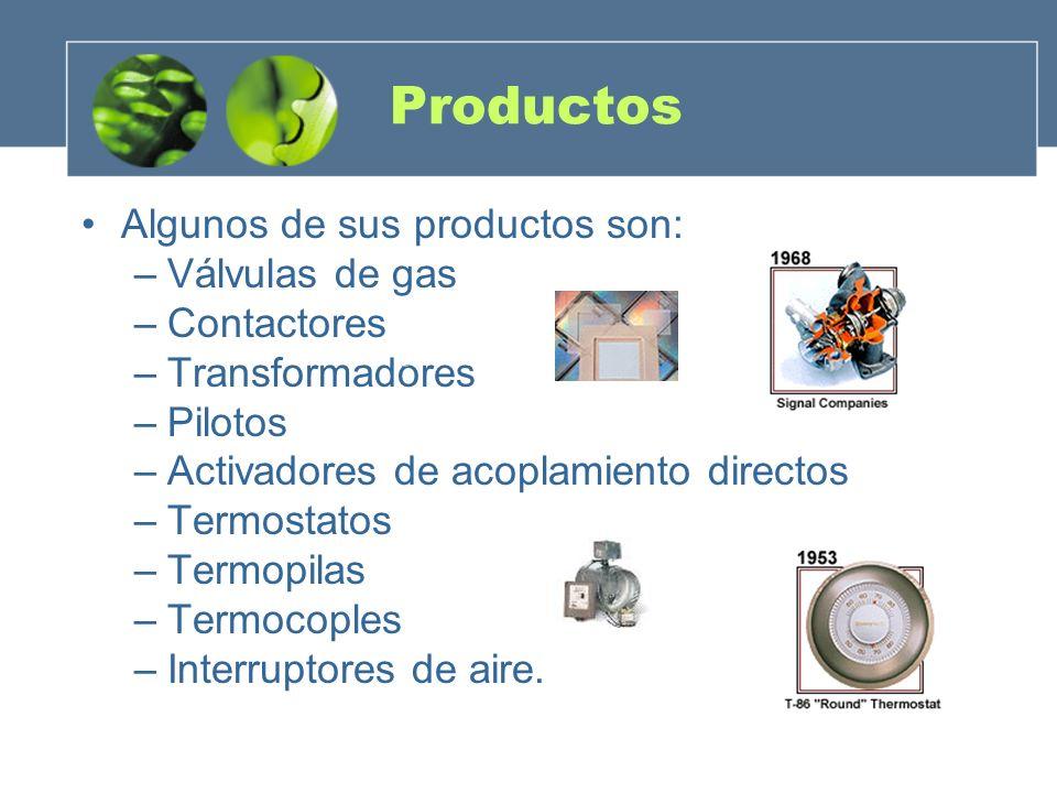 Productos Algunos de sus productos son: –Válvulas de gas –Contactores –Transformadores –Pilotos –Activadores de acoplamiento directos –Termostatos –Te
