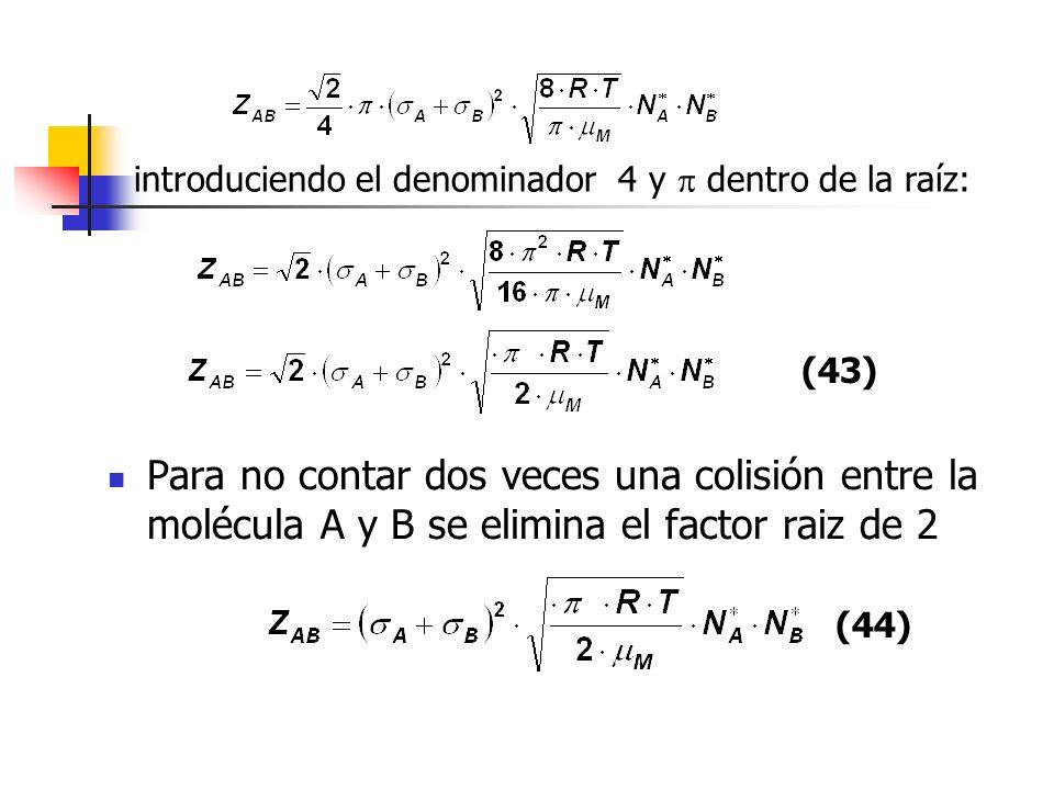 Para no contar dos veces una colisión entre la molécula A y B se elimina el factor raiz de 2 introduciendo el denominador 4 y dentro de la raíz: (43)