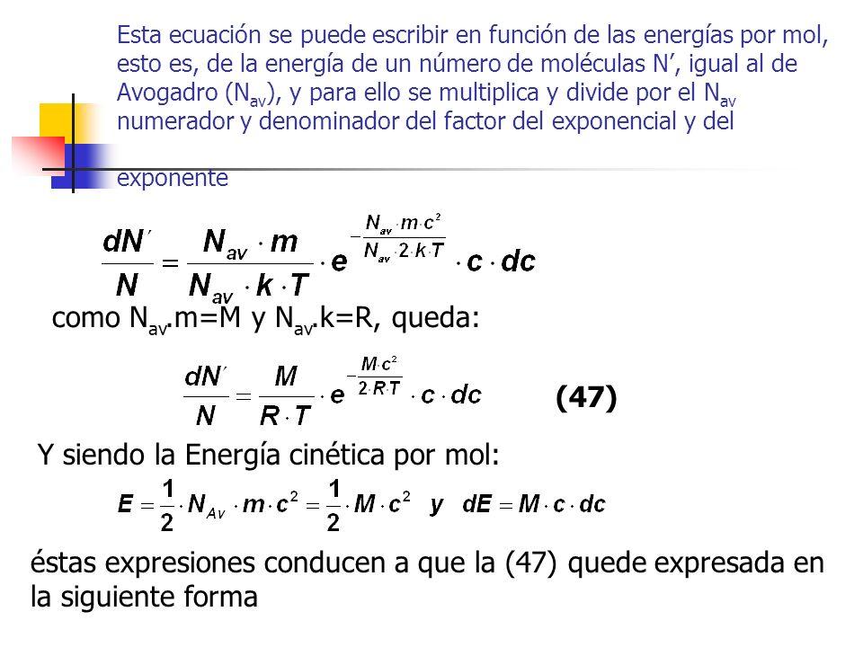 Esta ecuación se puede escribir en función de las energías por mol, esto es, de la energía de un número de moléculas N, igual al de Avogadro (N av ),