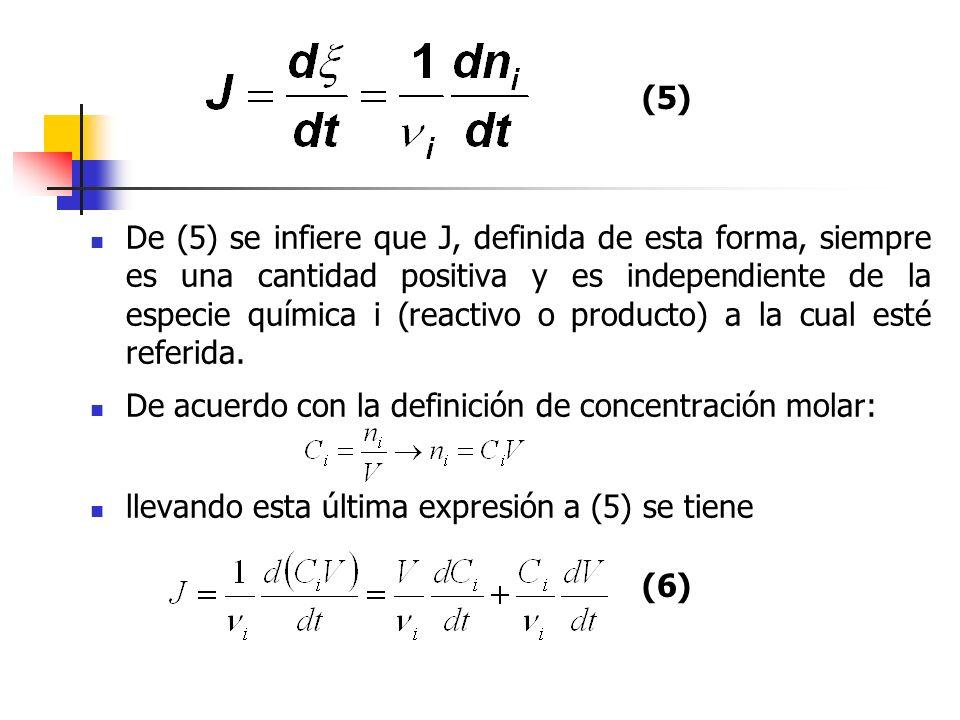 De (5) se infiere que J, definida de esta forma, siempre es una cantidad positiva y es independiente de la especie química i (reactivo o producto) a l
