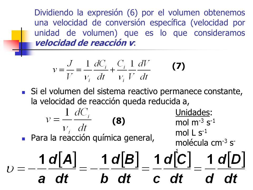 Dividiendo la expresión (6) por el volumen obtenemos una velocidad de conversión específica (velocidad por unidad de volumen) que es lo que consideram