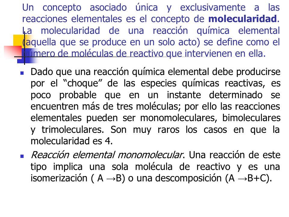 Un concepto asociado única y exclusivamente a las reacciones elementales es el concepto de molecularidad. La molecularidad de una reacción química ele