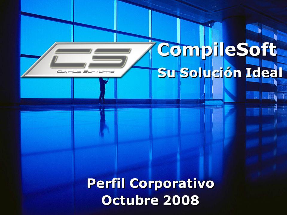 CompileSoft Su Solución Ideal Perfil Corporativo Octubre 2008 Perfil Corporativo Octubre 2008