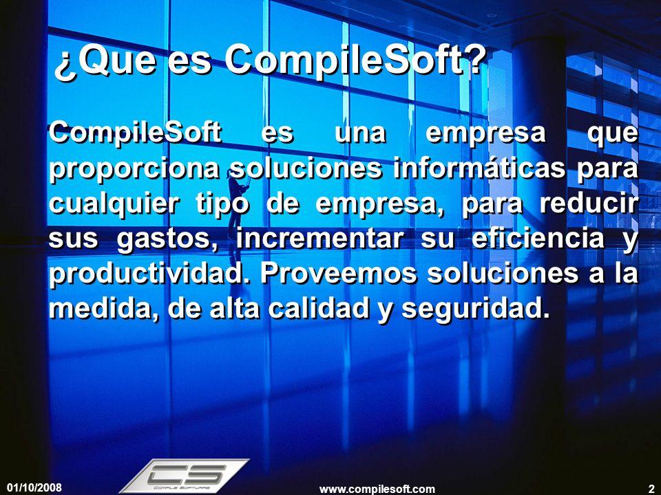 01/10/2008 www.compilesoft.com3 Servicios Proporcionados Aplicaciones de Escritorio: Desarrollamos aplicaciones de escritorio, basada en plataformas Windows, Linux y Unix, con el servidor de base de datos de su preferencia.
