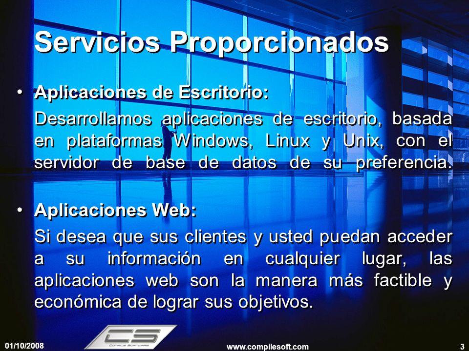 01/10/2008 www.compilesoft.com4 Servicios Aplicaciones Cliente Servidor: Aplicaciones basadas en un servidor centralizado de datos y clientes que interactúen con el servidor, así sus usuarios compartirán un origen de datos común y centralizado.