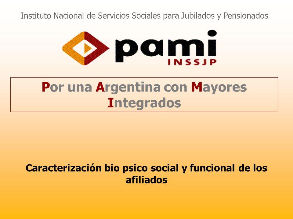 Por una Argentina con Mayores Integrados Instituto Nacional de Servicios Sociales para Jubilados y Pensionados Caracterización bio psico social y func