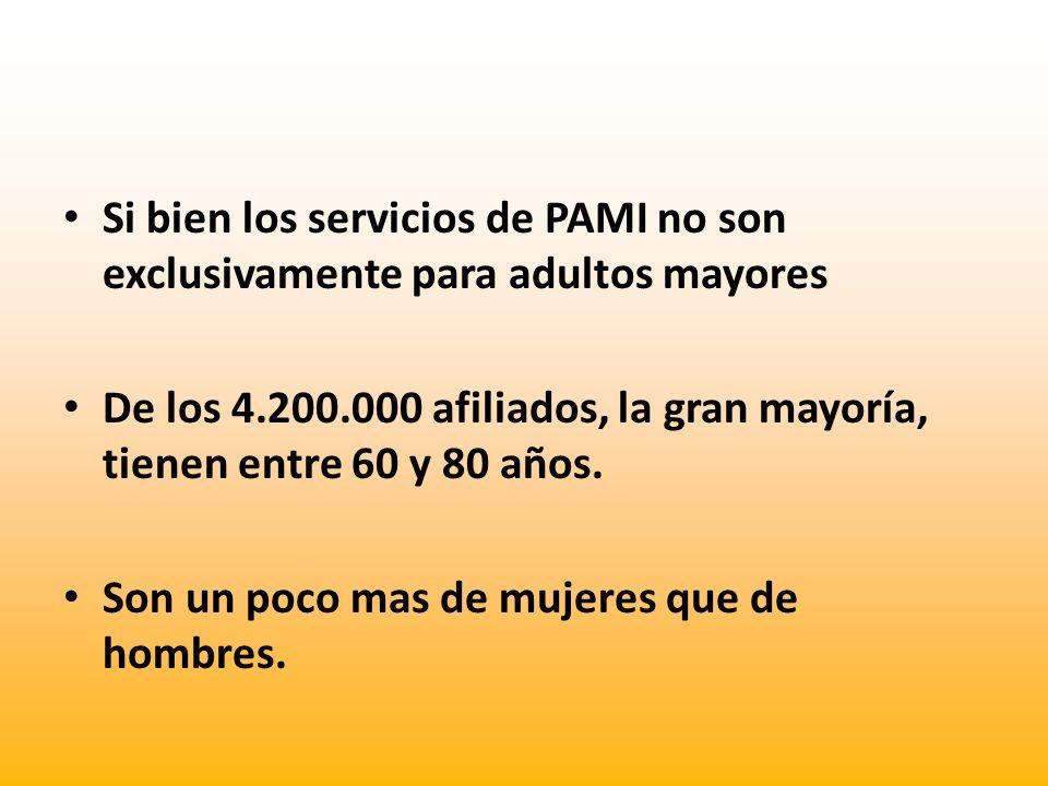 Si bien los servicios de PAMI no son exclusivamente para adultos mayores De los 4.200.000 afiliados, la gran mayoría, tienen entre 60 y 80 años. Son u