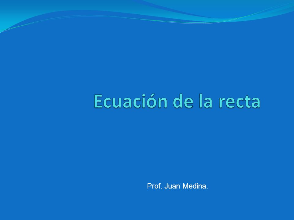 Prof. Juan Medina.