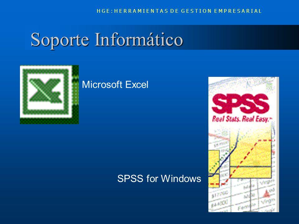 Soporte Informático Soporte Informático Microsoft Excel SPSS for Windows H G E : H E R R A M I E N T A S D E G E S T I O N E M P R E S A R I A L