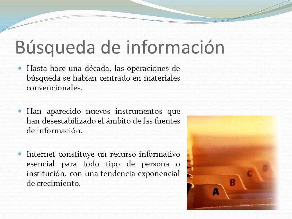 Búsqueda de información Hasta hace una década, las operaciones de búsqueda se habían centrado en materiales convencionales. Han aparecido nuevos instr