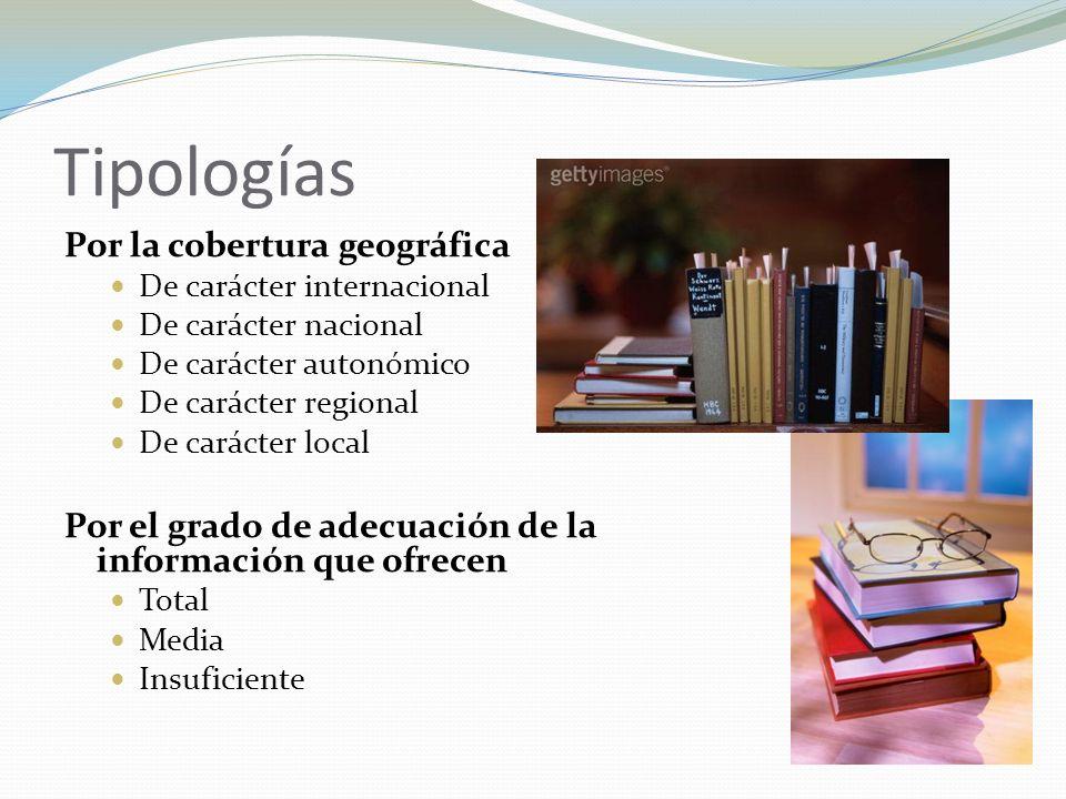 Tipologías Por la cobertura geográfica De carácter internacional De carácter nacional De carácter autonómico De carácter regional De carácter local Po