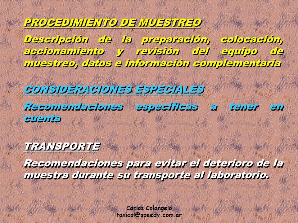 Carlos Colangelo toxicol@speedy.com.ar PROCEDIMIENTO DE MUESTREO Descripción de la preparación, colocación, accionamiento y revisión del equipo de mue