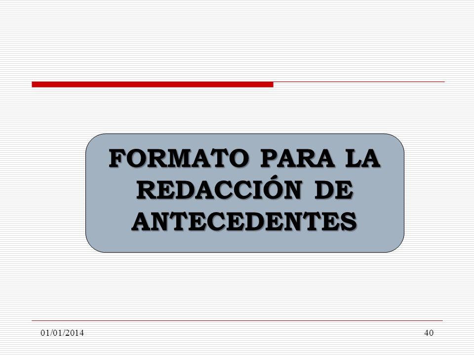 FORMATO PARA LA REDACCIÓN DE ANTECEDENTES 01/01/201440