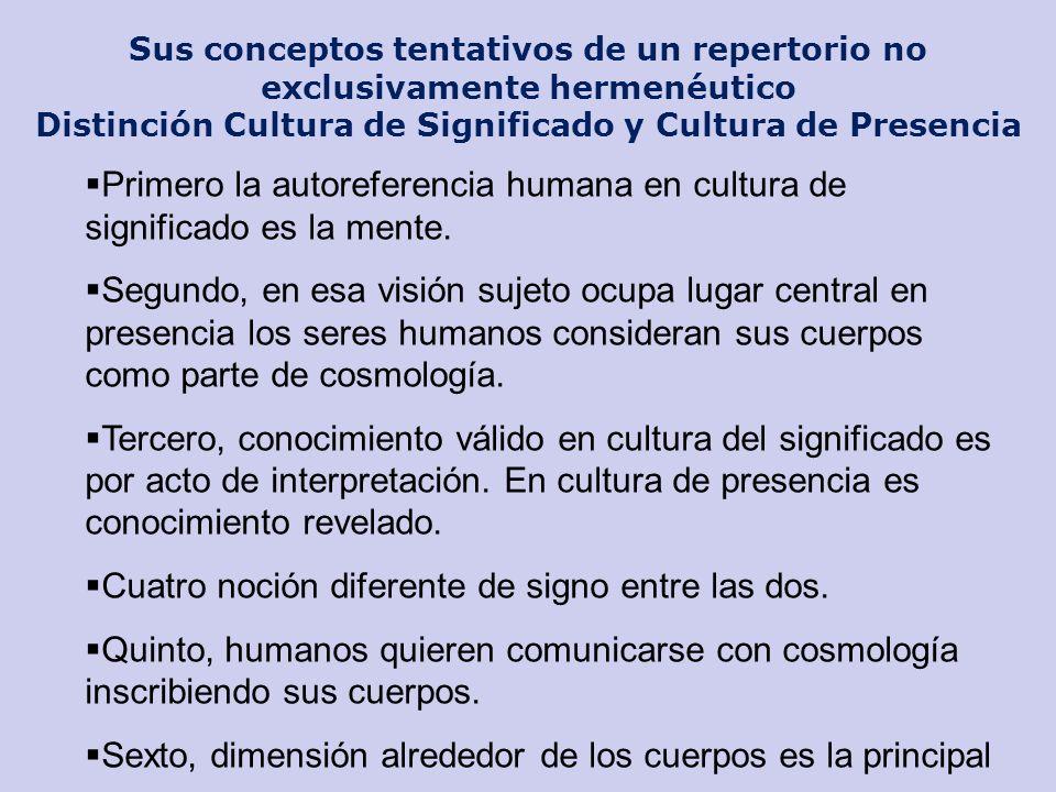 Sus conceptos tentativos de un repertorio no exclusivamente hermenéutico Distinción Cultura de Significado y Cultura de Presencia Primero la autorefer
