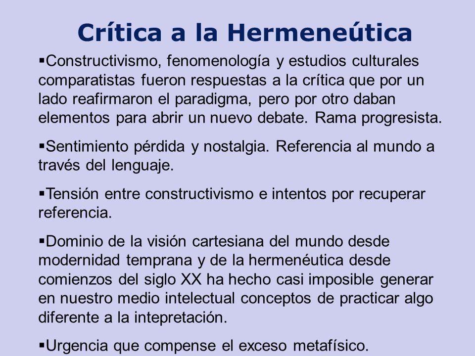 Constructivismo, fenomenología y estudios culturales comparatistas fueron respuestas a la crítica que por un lado reafirmaron el paradigma, pero por o