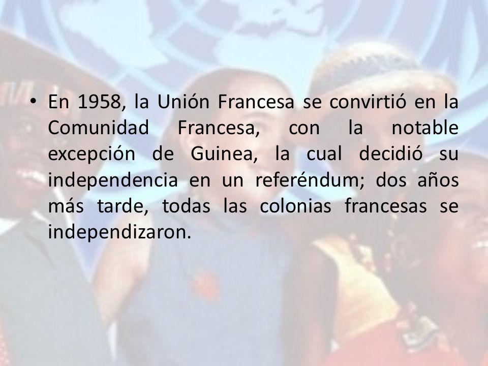 En 1958, la Unión Francesa se convirtió en la Comunidad Francesa, con la notable excepción de Guinea, la cual decidió su independencia en un referéndu