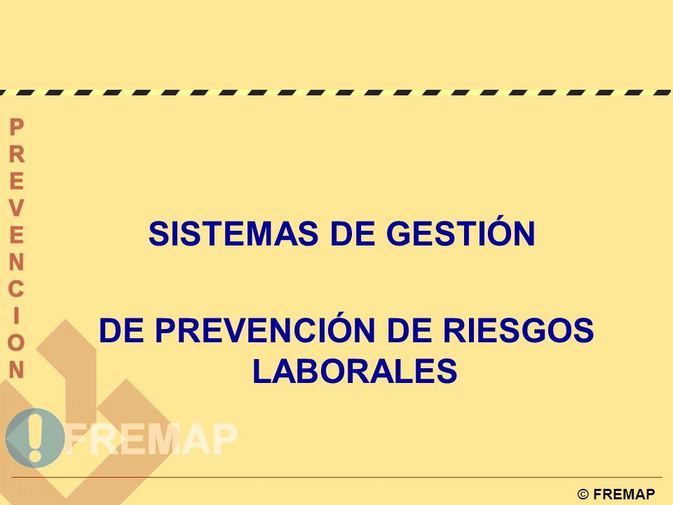 © FREMAP SISTEMAS DE GESTIÓN DE PREVENCIÓN DE RIESGOS LABORALES
